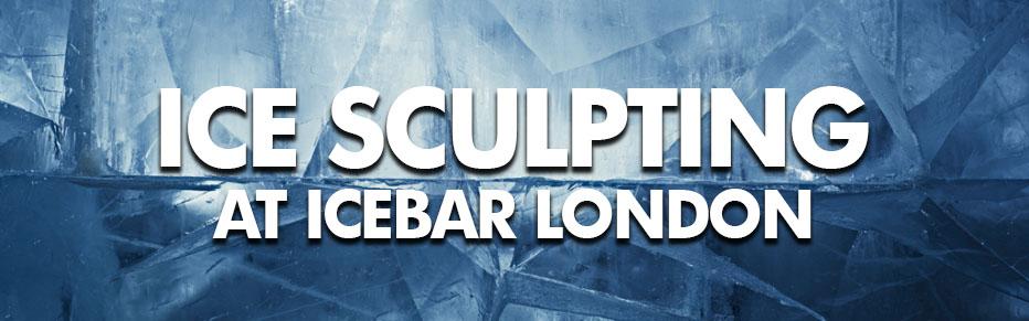 Ice Sculpting at ICEBAR LONDON