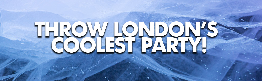 ICEBAR LONDON - Throw London's coolest party!